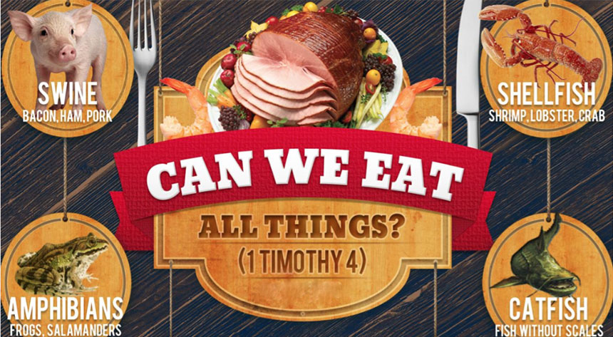 CAN WE EAT ALL THINGS? (1 TIMOTHY 4:1-5) – Scripture Truth Ministries